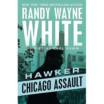 Chicago Assault by Randy Wayne White - 9781504035163 Book