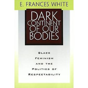 Continente oscuro de nuestros cuerpos - feminismo negro y la política de Respectabi