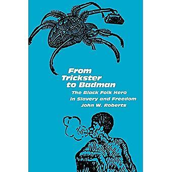 Da Trickster di Badman: l'eroe popolare nera in schiavitù e libertà