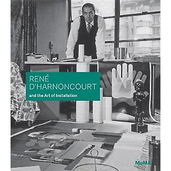 Rene dHarnoncourt and the Art of Installation by Michelle Elligott