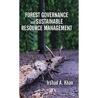 Forest Governance and Sustainable Resource Management by Irshad A Khan
