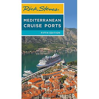 Rick Steves Mediterranean Cruise Ports Fifth Edition by Rick Steves
