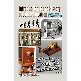 Einführung in die Geschichte der Kommunikation von Terence P. Moran