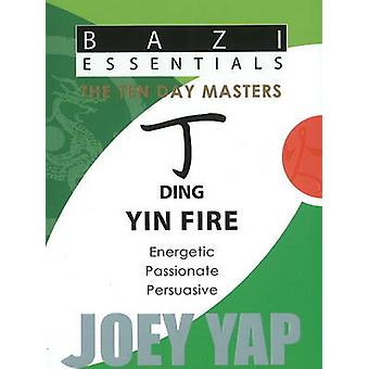 Ding Yin Fire  Energetic Passionate Persuasive by Joey Yap