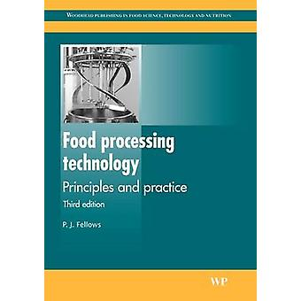 Food Processing Technology Principles and Practice by Fellows & P. J.