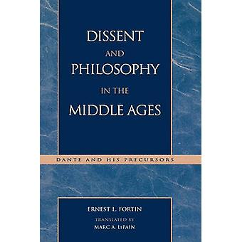 Dissent and Philosophy in the Middle Ages Dante and His Precursors by Fortin & Ernest L.