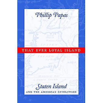 Eso siempre leal isla Staten Island y la revolución americana por Papas y Phillip