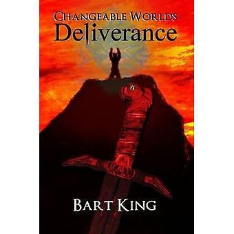 Changeable Worlds Deliverance by King & Bart