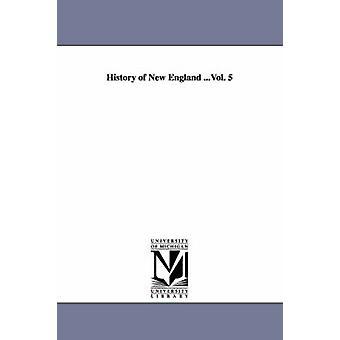 History of New England ...Vol. 5 by Palfrey & John Gorham