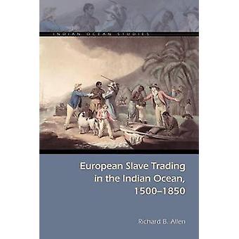 Europeiske Slave handel i det indiske hav - 1500 - 1850 ved Richard B.