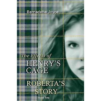 The effects of Henrys cage. Robertas story. by Joyce & Bernadette