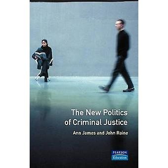 The New Politics of Criminal Justice door James & Ann