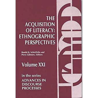 The Acquisition of Literacy Ethnographic Perspectives by Schieffelin & Bambi