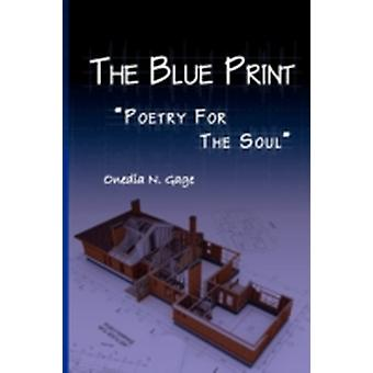 The Blue Print Poetry for the Soul by Gage & Onedia Nicole