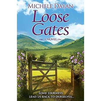 Loose Gates A Novel by Dayan & Michele