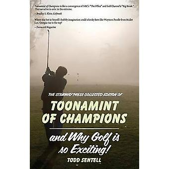 Toonamint of Champions  Why Golf Is So Exciting the Stairway Press Collected Edition by Sentell & Todd