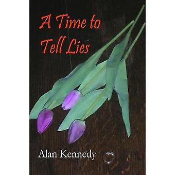 A Time to Tell Lies by KENNEDY & ALAN