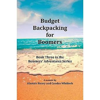 Budget Backpacking for Boomers by Henry & Alastair