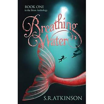 Breathing Water by Atkinson & S.R.