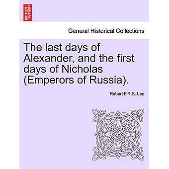 The last days of Alexander and the first days of Nicholas Emperors of Russia. by Lee & Robert F.R.S.
