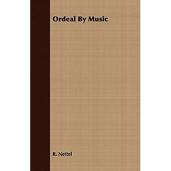 Ordeal By Music by Nettel & R.