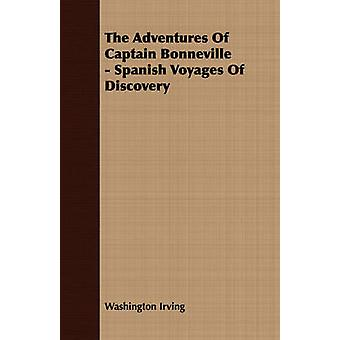 The Adventures of Captain Bonneville  Spanish Voyages of Discovery by Irving & Washington