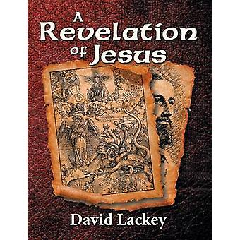 A Revelation of Jesus by Lackey & David