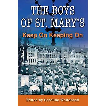 The Boys of St. Marys Keep On Keeping On by Whitehead & Caroline