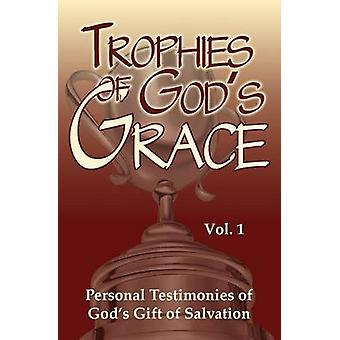 Trophies of Gods Grace Personal Testimonies of Gods Gift of Salvation by Rokser & Dennis M.