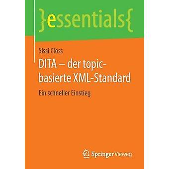 DITA  der topicbasierte XMLStandard  Ein schneller Einstieg by Closs & Sissi