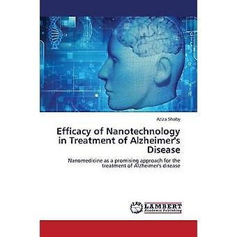 Efficacy of Nanotechnology in Treatment of Alzheimers Disease by Shalby Aziza