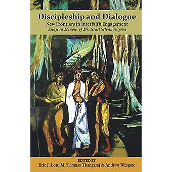 Discipleship and Dialogue by Lott & Eric J.