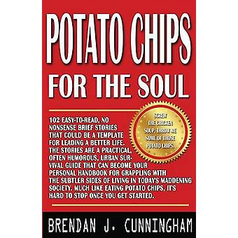 Potato Chips for the Soul 102 Notes to Self by Cunningham & Brendan J.