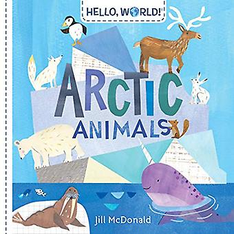 Hello - World! Arctic Animals by Jill McDonald - 9780525647577 Book