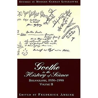 Goethe in the History of Science - Bibliography - 1950-1990 Volume II