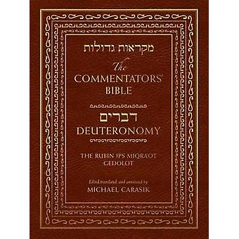 The Commentators' Bible - Deuteronomy - The Rubin JPS Miqra'ot Gedolot
