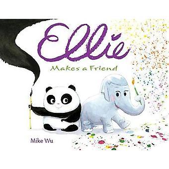 Ellie Makes A Friend by Mike Wu - 9781368010009 Book