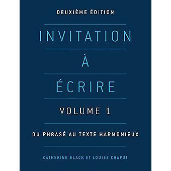 Invitation a ecrire - Volume 1 - Du phrase au texte harmonieux by Cathe
