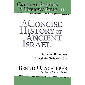 A Concise History of Ancient Israel - From the Beginnings Through the