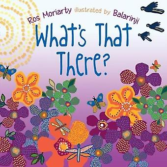 What's That There? by Ros Moriarty - 9781760634940 Book
