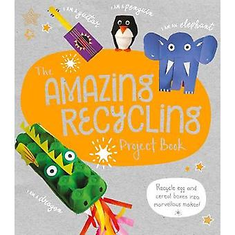 The Amazing Recycling Project Book - Recycle egg and cereal boxes into