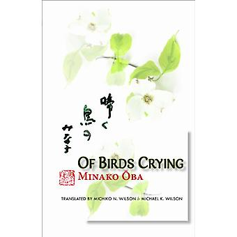 Of Birds Crying - A Novel by Michiko N. Wilson - 9781933947600 Book