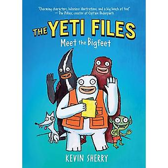 Yeti Files - Meet the Bigfeet by Kevin Sherry - 9780545556170 Book