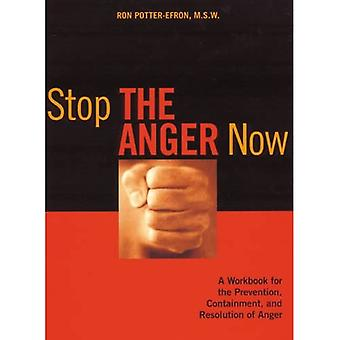 Stop the Anger Now: A Workbook for the Prevention, Containment and Resolution