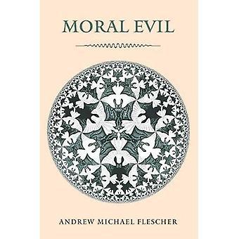Moral Evil (Moral Traditions Series)