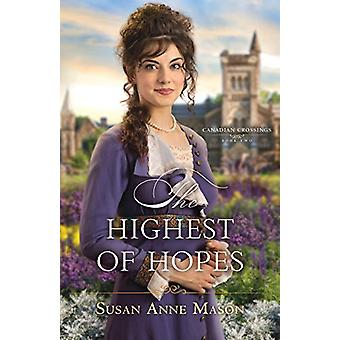 The Highest of Hopes by Susan Anne Mason - 9780764219849 Book