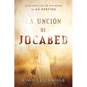 La uncion de Jocabed / The Jochabed Anointing by Ryan Lestrange - 978