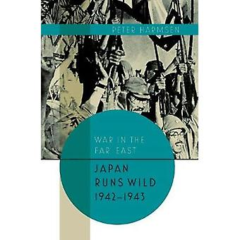 Japan Runs Wild - 1942-1943 door Peter Harmsen - 9781612006253 Boek