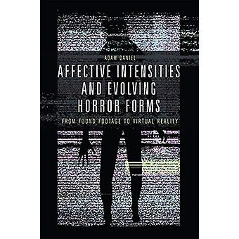 Affective Intensities and Evolving Horror Forms by Adam Daniel
