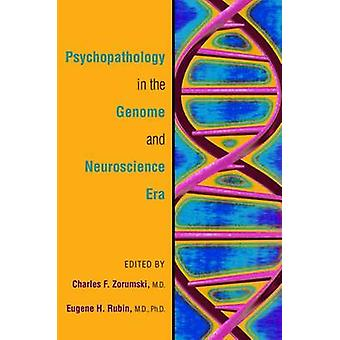 Psychopathology in the Genome and Neuroscience Era by Charles F. Zoru